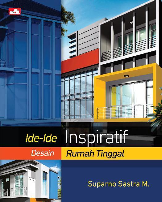 Ide-Ide Inspiratif Desain Rumah Tinggal Single Edition