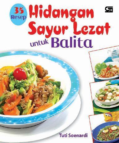 35 Resep Hidangan Sayur Lezat Untuk Balita