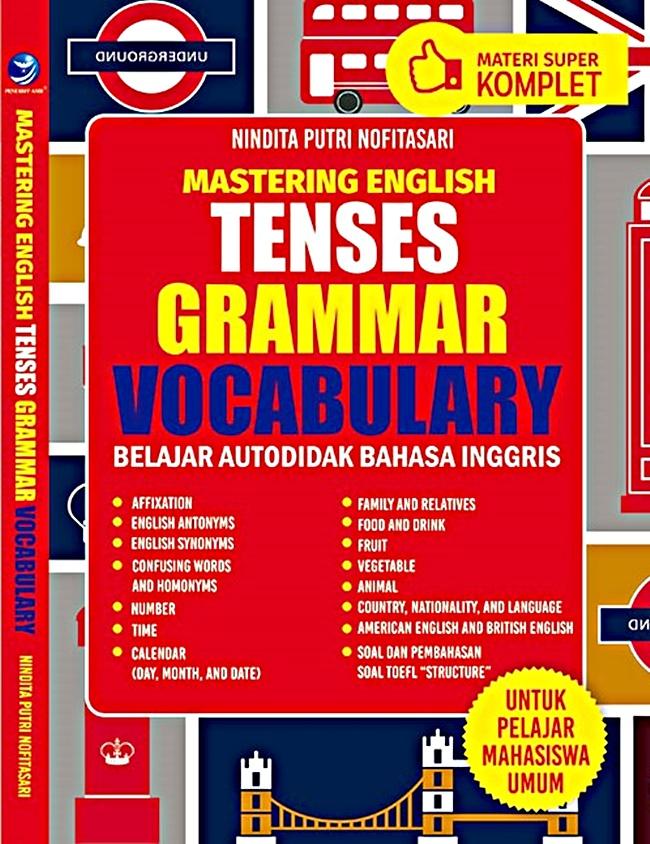 Mastering English Tenses, Grammar, Vocabulary: Belajar Autodidak Bahasa Inggris