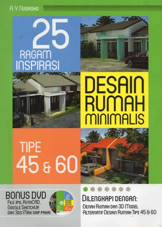 25 Ragam Inpirasi Desain Rumah Minimalis Tipe 45 & 60 Bonus Dvd