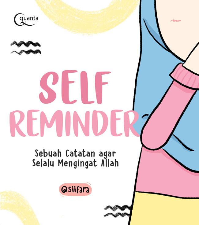Self Reminder: Sebuah Catatan agar Selalu Mengingat Allah
