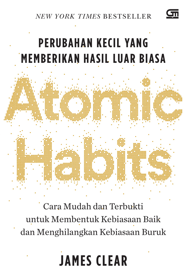 Atomic Habits: Perubahan Kecil yang memberikan hasil luar biasa Single Edition