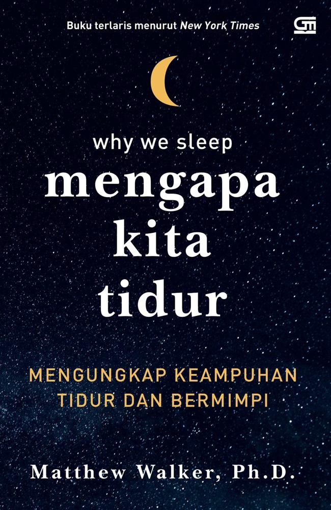 Mengapa Kita Tidur: Mengungkap Keampuhan Tidur dan Bermimpi