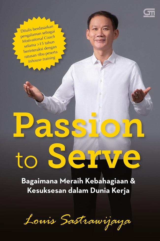 Passion to Serve: Bagaimana Meraih Kebahagiaan & Kesuksesan dalam Dunia Kerja