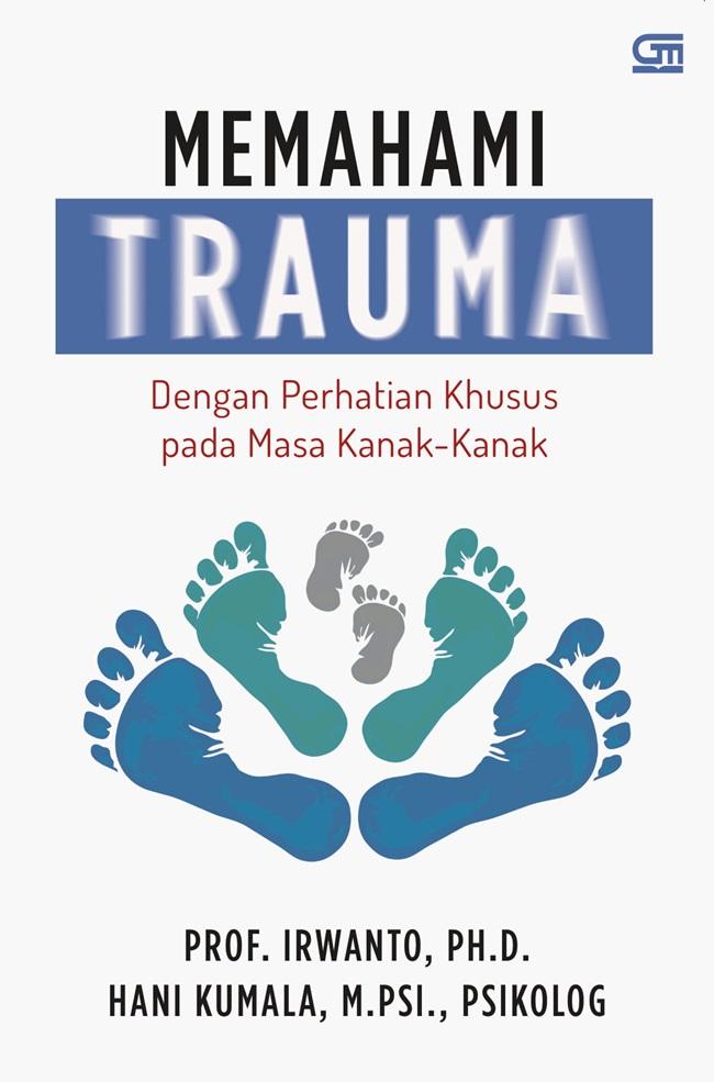 Memahami Trauma dengan Perhatian Khusus pada Masa Kanak-Kanak