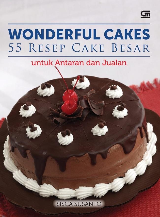 Wonderful Cakes-55 Resep Cake Besar Untuk Antaran Dan Jualan