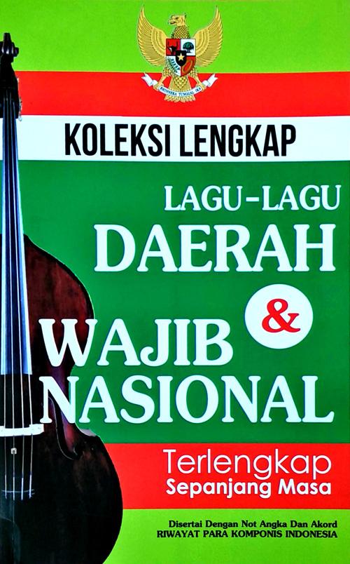 Koleksi Lengkap Lagu-lagu Daerah & Wajib Nasional