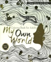 Coloring Book For Adults My Own World Travel Size