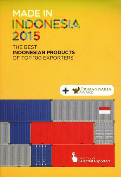 Made In Indonesia 2015 : The Best Indonesian Products Of Top 100 Exporters
