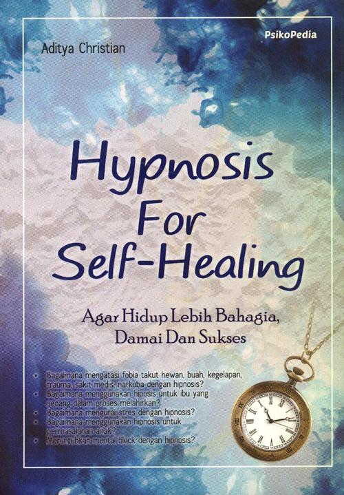 Hypnosis For Self Healing : Agar Hidup Lebih Bahagia