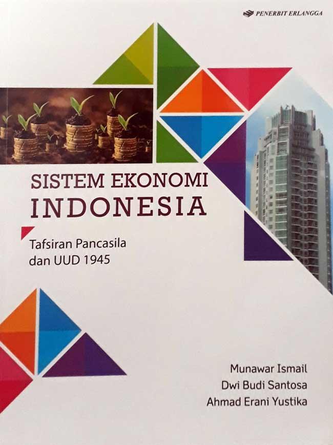 Sistem Ekonomi Indonesia Tafsiran Pancasila dan UUD 1945