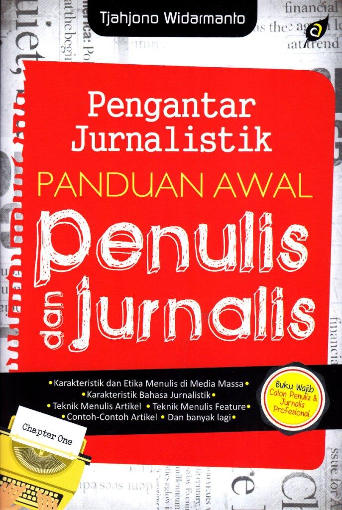 Pengantar Jurnalistik Panduan Awal Penulisan Jurnalis