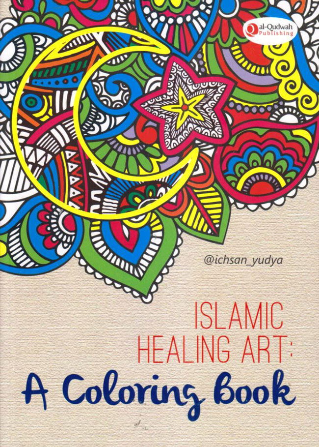 Islamic Healing Art A Coloring Book