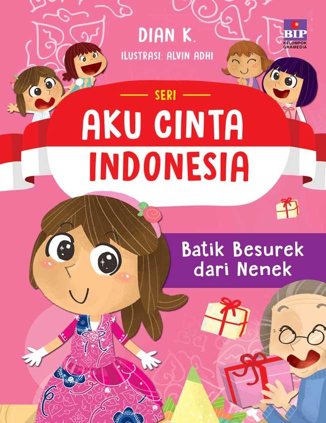 Jual Buku Seri Aku Cinta Indonesia Batik Besurek Dari Nenek