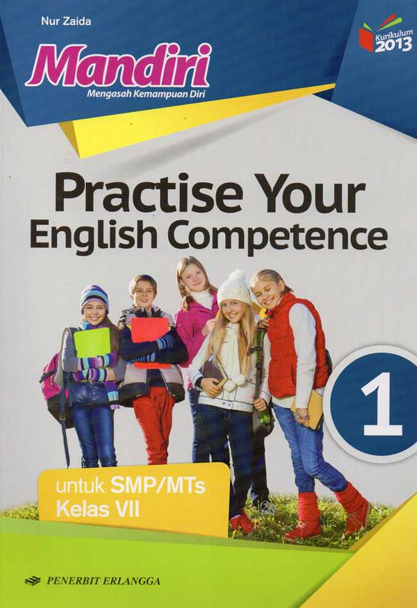 Smp Mts Kelas 7 Mandiri Practise Your English Competence 1 Kurikulum 2013