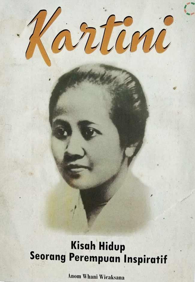 Kartini: Kisah Hidup Seorang Perempuan Inspiratif