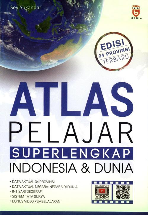 Atlas Pelajar Super Lengkap Indonesia & Dunia Edisi 34 Provinsi Terbaru
