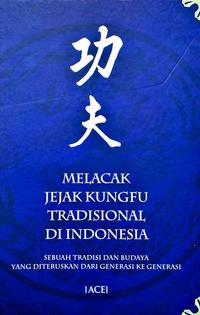 Melacak Jejak Kungfu Tradisional Di Indonesia