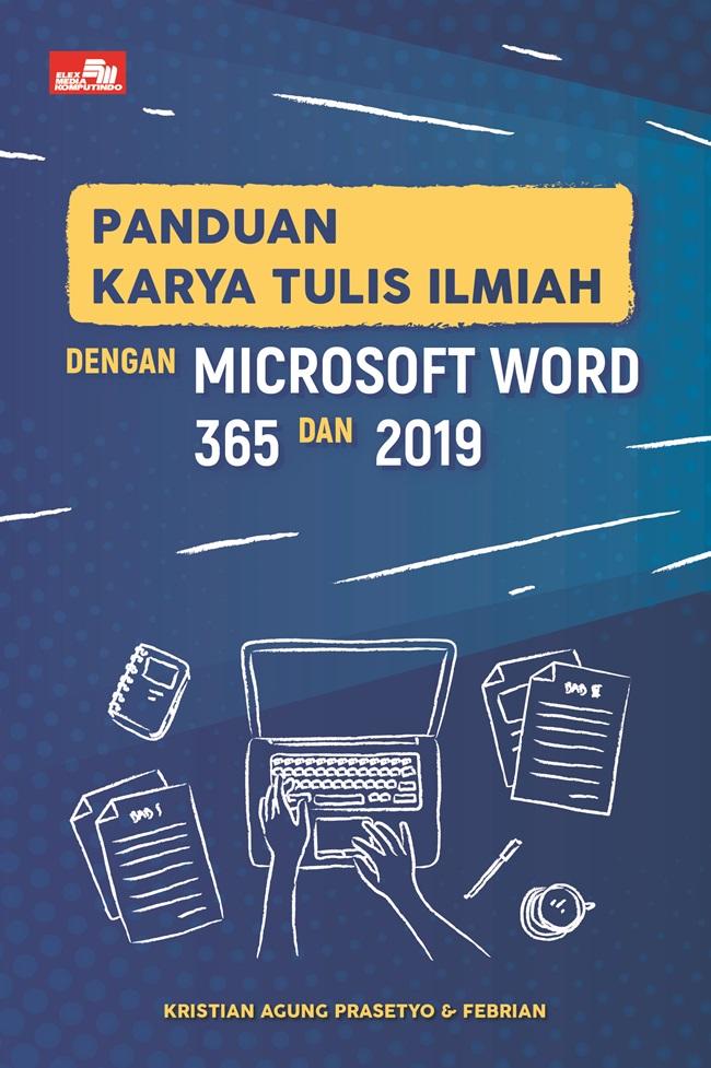 Panduan Karya Tulis Ilmiah dengan Microsoft Word 365 dan 2019