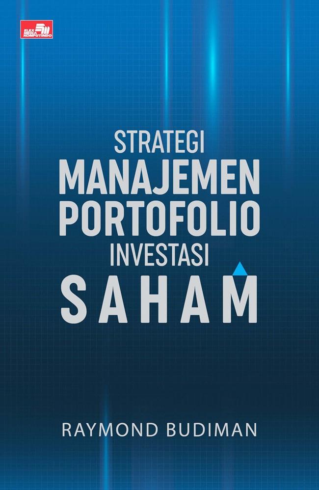 Strategi Manajemen Portofolio Investasi Saham
