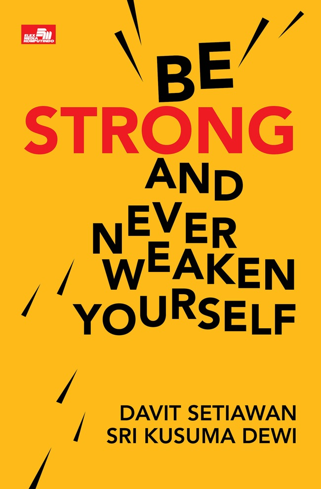 Be Strong And Never Weaken Yourself