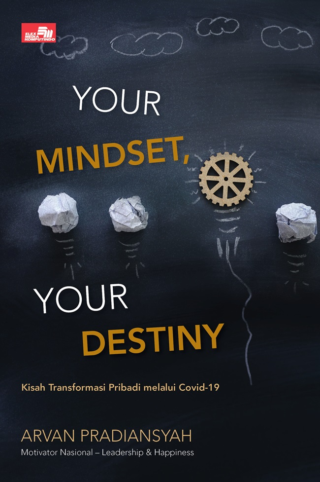Your Mindset, Your Destiny: Kisah Transformasi Pribadi Melalui Covid-19