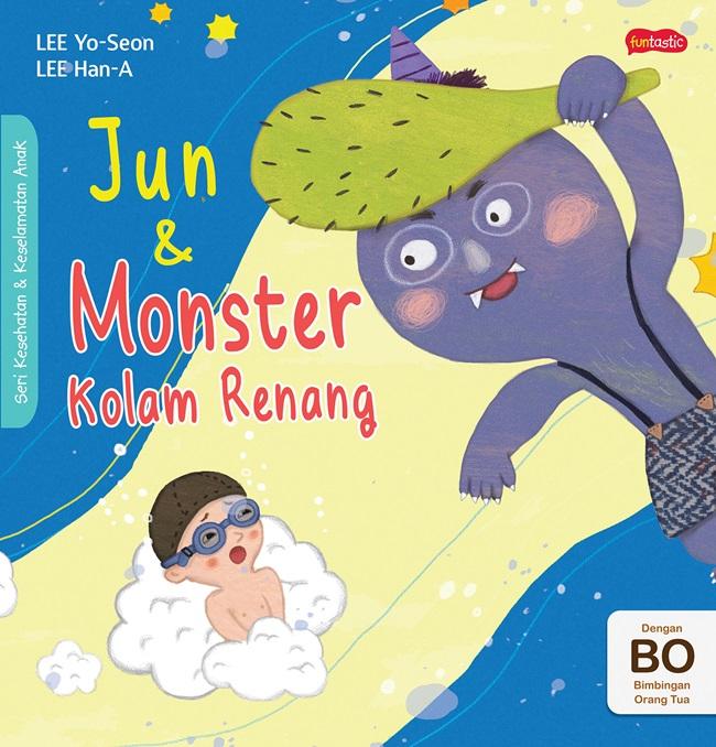Seri Kesehatan & Keselamatan Diri Anak : Jun & Monster Kolam Renang