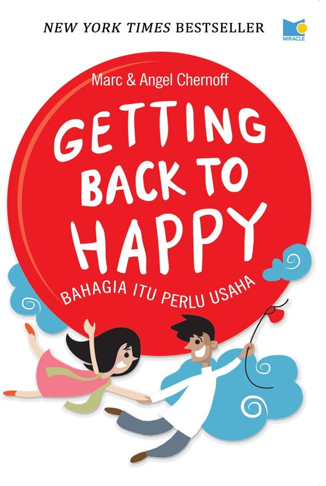 Getting Back to Happy: Bahagia Itu Perlu Usaha