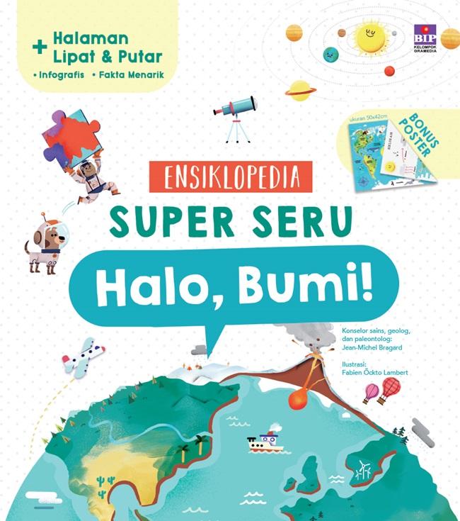 Ensiklopedia Super Seru: Halo, Bumi!