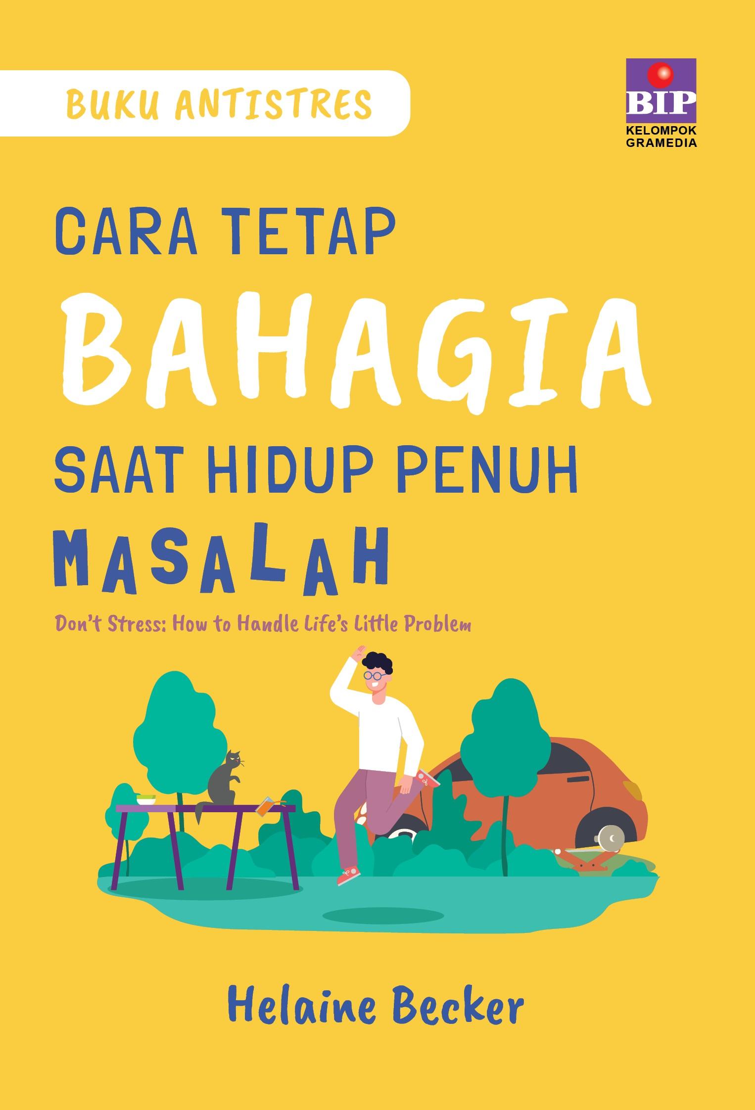 Buku Antistres : Cara Tetap Bahagia Saat Hidup Penuh Masalah HELAINE BECKER