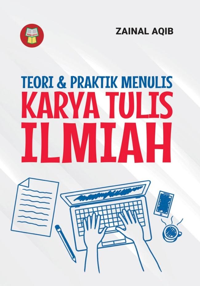 Teori & Praktik Menulis Karya Tulis Ilmiah