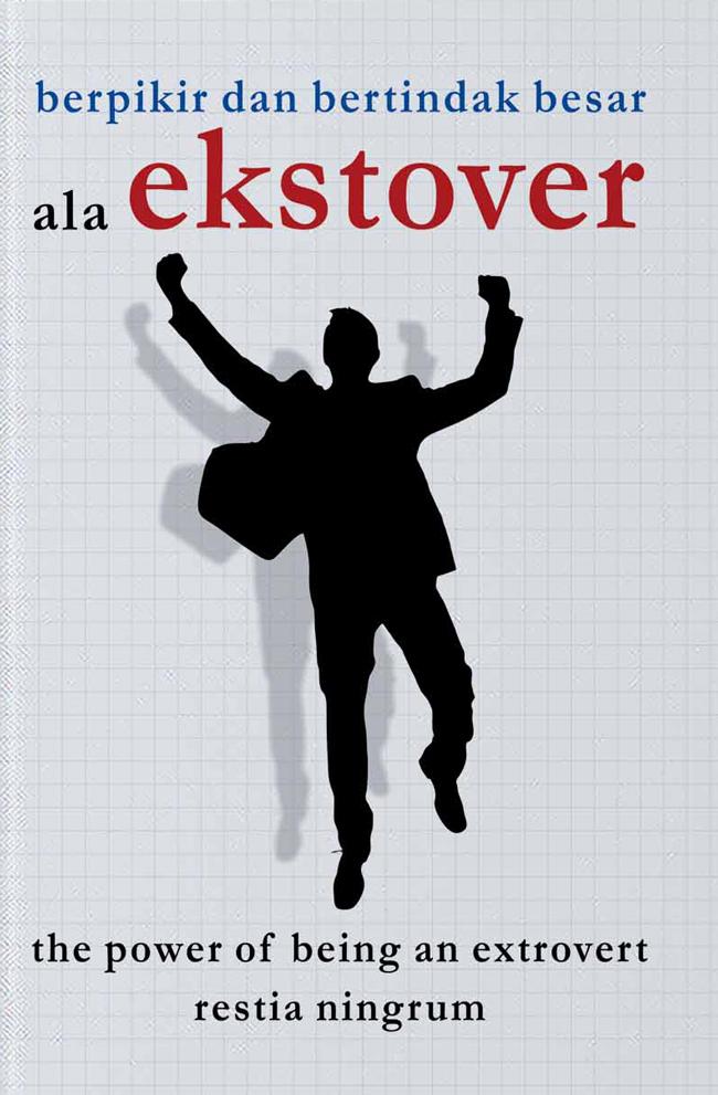 Berpikir Dan Bertindak Besar Ala Ekstrover: The Power Of Being An Ekstrovert