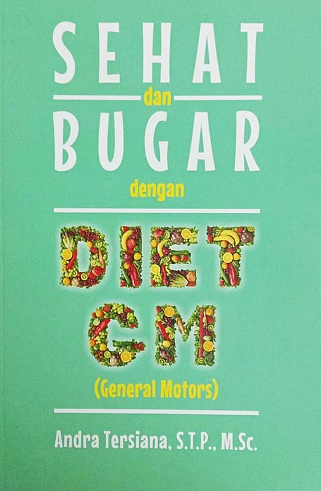 Sehat Dan Bugar Dengan Diet Gm: General Motors   Andra Tersi