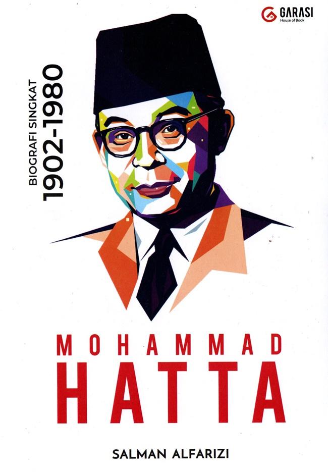 Mohammad Hatta: Biografi Singkat 1902 - 1980