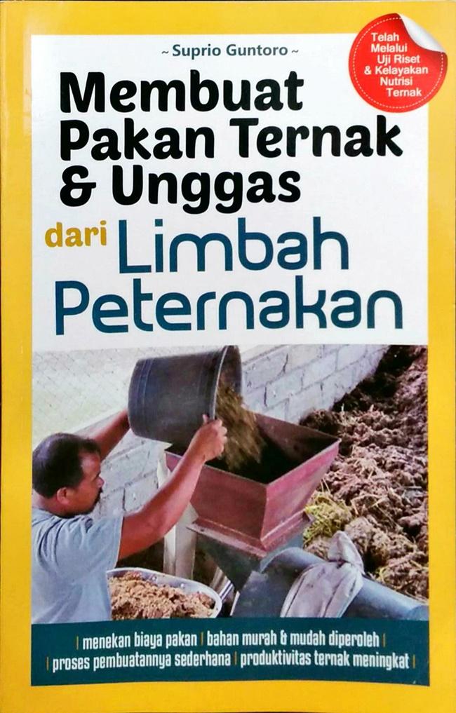 Membuat Pakan Ternak & Unggas dari Limbah Peternakan