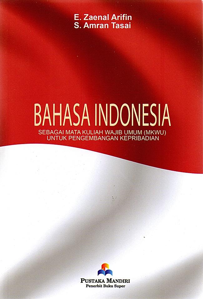 Bahasa Indonesia: Sebagai Mata Kuliah Wajib Umum (MKWU)