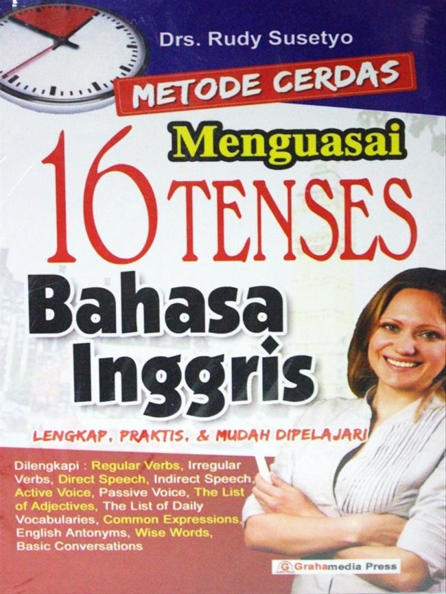 Metode Cerdas Menguasai 16 Tenses Bahasa Inggris Lkp.Praktis