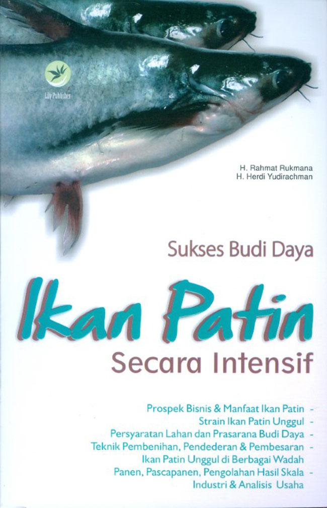 Sukses Budi Daya Ikan Patin Secara Intensif