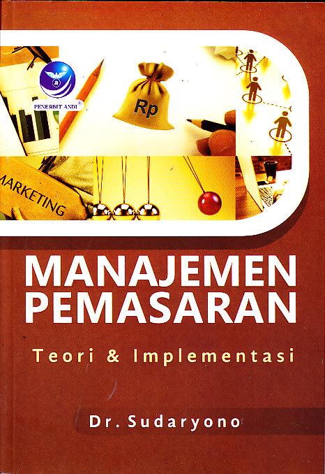 manajemen pemasaran Definisi ini mengatakan bahwa manajemen pemasaran adalah suatu proses merencanakan dan melaksanakan konsep, penentuan harga.