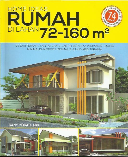 Home Ideas Rumah Di Lahan 72-160 M