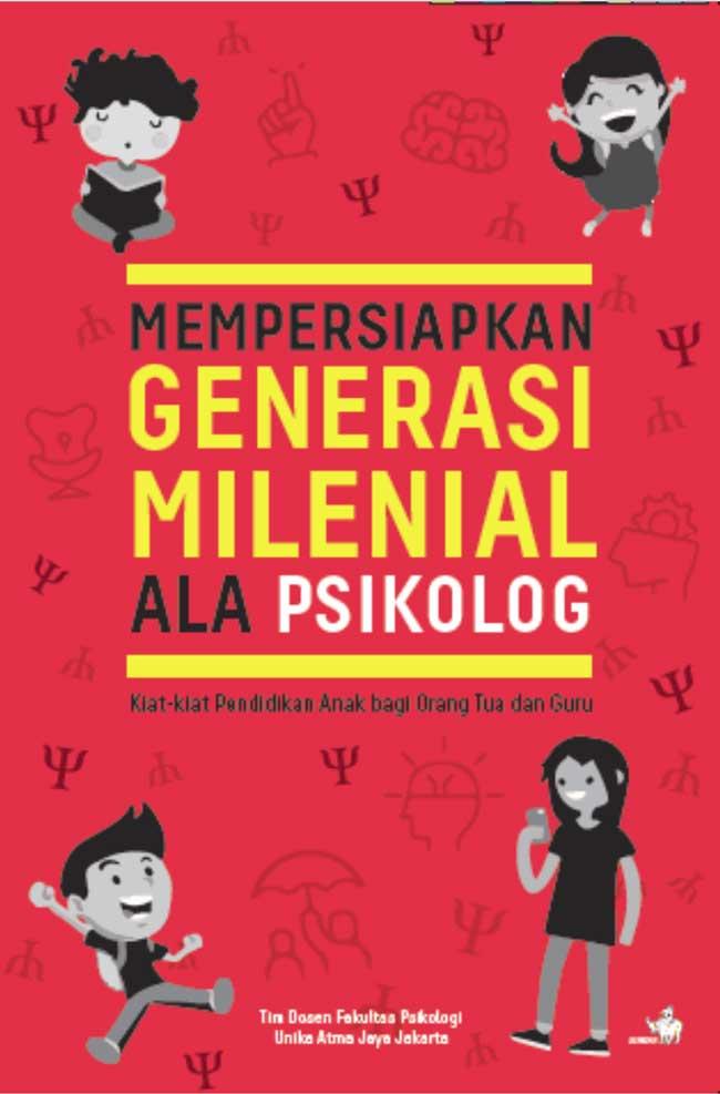 Mempersiapkan Generasi Milenial Ala Psikolog