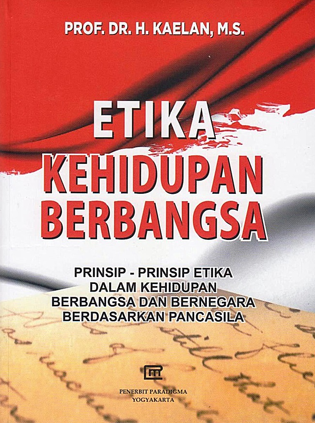 Etika Kehidupan Berbangsa Prinsip-Prinsip Etika dalam Kehidupan Berbangsa dan Bernegara Berdasarkan Pancasila