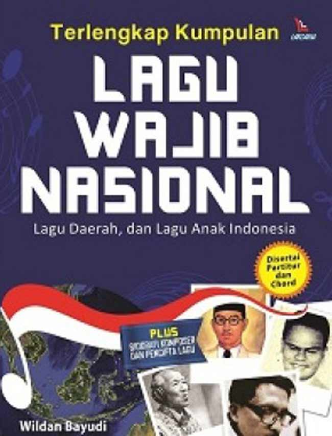 Terlengkap Kumpulan Lagu Wajib Nasional Lagu Daerah, dan Lagu Anak Indonesia