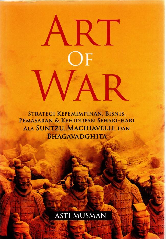 Art Of War: Strategi Kepemimpinan, Bisnis, Pemasaran & Kehidupan sehari - hari