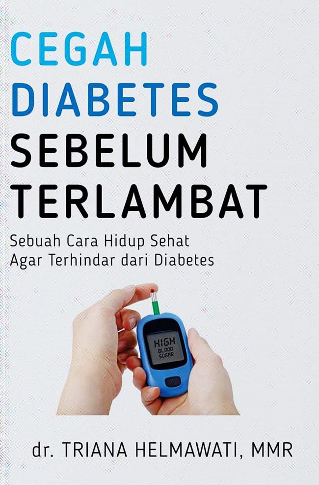 Cegah Diabetes Sebelum Terlambat