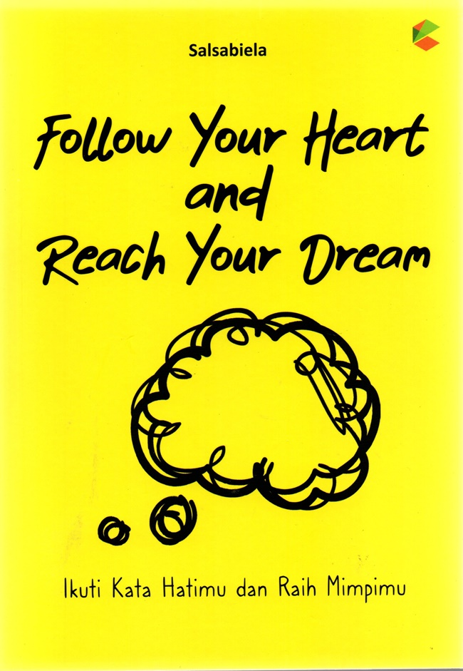 Follow Your Heart And Reach Your Dream
