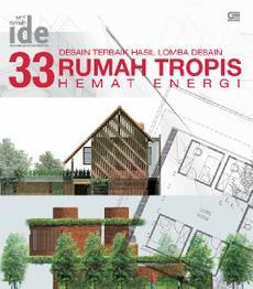Seri Rumah Ide - 33 Desain Rumah Tropis Hemat Energi