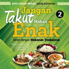 Jangan Takut Makan Enak - Sehat dengan Makanan Tradisional Single Edition