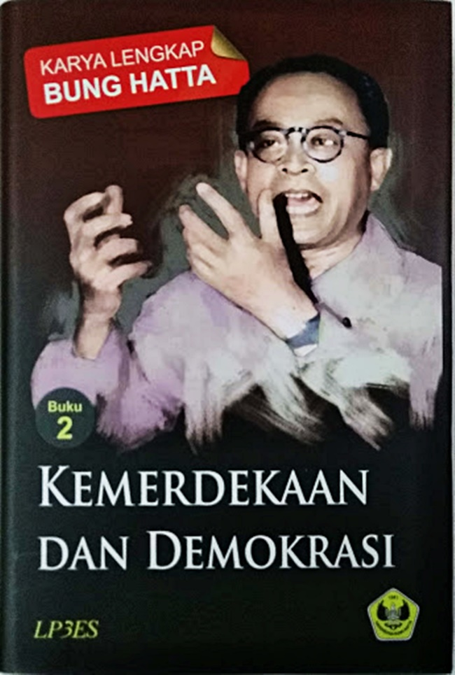 Karya Lengkap Bung Hatta Buku 2; Kemerdekaan Dan Demokrasi
