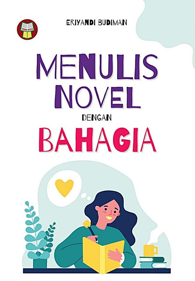 Menulis Novel dengan Bahagia